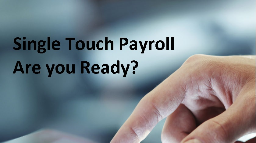Single Touch Payroll…….Are You Ready?